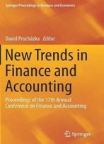 New Trends In Finance And Accounting: Proceedings Of The 17th Annual Conference On Finance And Accounting (Springer Proceedings In Business And Economics)