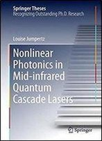 Nonlinear Photonics In Mid-Infrared Quantum Cascade Lasers (Springer Theses)