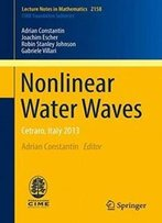 Nonlinear Water Waves: Cetraro, Italy 2013 (Lecture Notes In Mathematics)