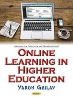 Online Learning In Higher Education (Education In A Competitive And Globalizing World)