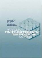 Parallel Finite-Difference Time-Domain Method (Artech House Electromagnetic Analysis)