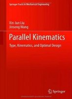 Parallel Kinematics: Type, Kinematics, And Optimal Design (Springer Tracts In Mechanical Engineering)