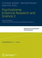 Psychodrama. Empirical Research And Science 2: Psychodrama. Empirische Forschung Und Wissenschaft 2 (English And German Edition)