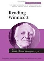 Reading Winnicott (New Library Of Psychoanalysis Teaching Series)