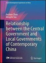 Relationship Between The Central Government And Local Governments Of Contemporary China (Social Development Experiences In China)