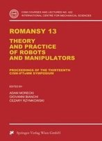 Romansy 13: Theory And Practice Of Robots And Manipulators (Cism International Centre For Mechanical Sciences)