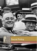 Social Policy Essential Primary Sources (Social Issues: Primary Sources Collection)