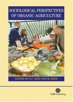 Sociological Perspectives Of Organic Agriculture: