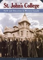 St. John's College: Faith And Education In Western Canada