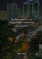 The Rise And Fall Of An Urban Sexual Community: Malate (Dis)Placed