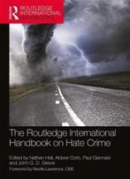 The Routledge International Handbook On Hate Crime (Routledge International Handbooks)
