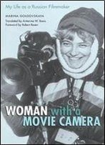 Woman With A Movie Camera: My Life As A Russian Filmmaker (Constructs)