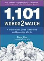 1,101 Words2watch: A Wordsmith's Guide To Misused And Confusing Words, 1st Edition