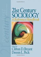 21st Century Sociology: A Reference Handbook (21st Century Reference Series (Thousand Oaks, Calif.))