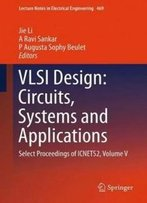 5: Vlsi Design: Circuits, Systems And Applications: Select Proceedings Of Icnets2, Volume V (Lecture Notes In Electrical Engineering)