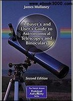 A Buyer's And User's Guide To Astronomical Telescopes And Binoculars 2nd Ed