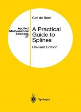 A Practical Guide To Splines (applied Mathematical Sciences)