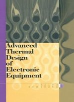 Advanced Thermal Design Of Electronic Equipment