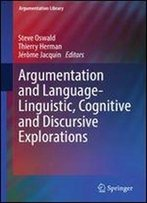 Argumentation And Language Linguistic, Cognitive And Discursive Explorations (Argumentation Library)