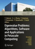 Eigenvalue Problems: Algorithms, Software And Applications In Petascale Computing: Epasa 2015, Tsukuba, Japan, September 2015 (Lecture Notes In Computational Science And Engineering)