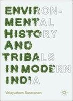 Environmental History And Tribals In Modern India