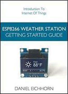 Esp8266 Weather Station: Getting Started Guide Download