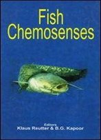 Fish Chemosenses (Teleostean Fish Biology: A Comprehensive Examination Of Majo)