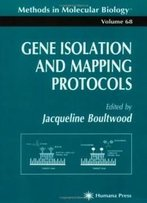 Gene Isolation And Mapping Protocols (Methods In Molecular Biology)