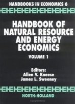 Handbook Of Natural Resource And Energy Economics, Volume 1 (Handbooks In Economics)