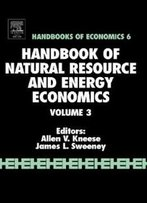 Handbook Of Natural Resource And Energy, Volume 3 (Handbook Of Natural Resource & Energy Economics)