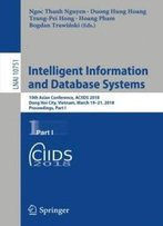 Intelligent Information And Database Systems: 10th Asian Conference, Aciids 2018, Dong Hoi City, Vietnam, March 19-21, 2018, Proceedings, Part I (Lecture Notes In Computer Science)