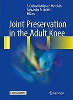Joint Preservation In The Adult Knee