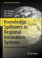 Knowledge Spillovers In Regional Innovation Systems: A Case Study Of Cee Regions (Advances In Spatial Science)
