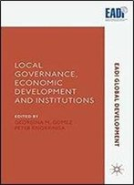 Local Governance, Economic Development And Institutions (Eadi Global Development Series)
