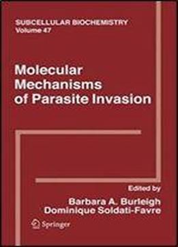 Molecular Mechanisms Of Parasite Invasion (subcellular Biochemistry)