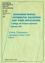 Nonlinear Partial Differential Equations And Their Applications, Volume 31: Collège De France Seminar Volume Xiv (Studies In Mathematics And Its Applications)