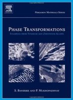 Phase Transformations, Volume 12: Examples From Titanium And Zirconium Alloys (Pergamon Materials Series)