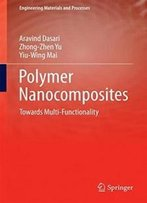 Polymer Nanocomposites: Towards Multi-Functionality (Engineering Materials And Processes)