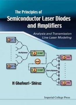 Principles Of Semiconductor Laser Diodes And Amplifiers: Analysis And Transmission Line Laser Modelling