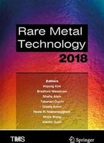 Rare Metal Technology 2018 (The Minerals, Metals & Materials Series)