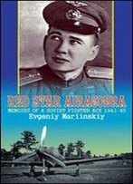 Red Star Airacobra: Memoirs Of A Soviet Fighter Ace 1941-45 (Soviet Memories Of War) (V. 2)