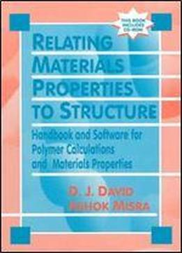 Relating Materials Properties To Structure: Handbook And Software