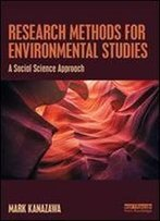 Research Methods For Environmental Studies: A Social Science Approach