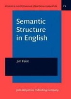 Semantic Structure In English (Studies In Functional And Structural Linguistics)