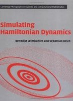 Simulating Hamiltonian Dynamics (Cambridge Monographs On Applied And Computational Mathematics)