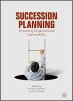 Succession Planning: Promoting Organizational Sustainability