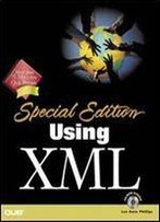 Using Xml: Special Edition (With Cd-Rom)