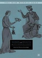 Women And Wealth In Late Medieval Europe (New Middle Ages)