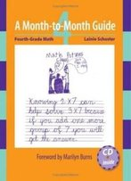 A Month-To-Month Guide: Fourth-Grade Math (Includes Cd)