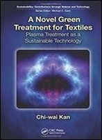 A Novel Green Treatment For Textiles: Plasma Treatment As A Sustainable Technology (Sustainability: Contributions Through Science And Technology)